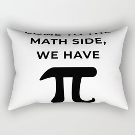 Come To The Math Side, We Have Pi Rectangular Pillow