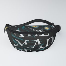 Were all mad here Fanny Pack