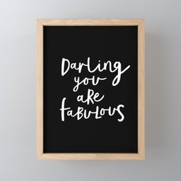 Darling You Are Fabulous black and white contemporary minimalism typography design home wall decor Framed Mini Art Print