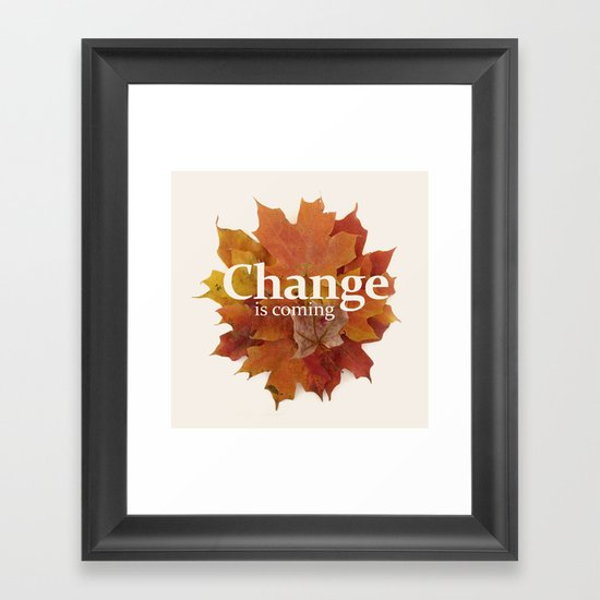 Change is coming Framed Art Print