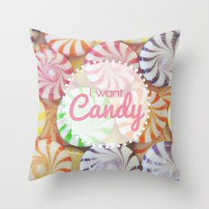 I Want Candy Throw Pillow