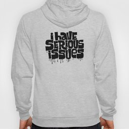SERIOUS ISSUES Hoody