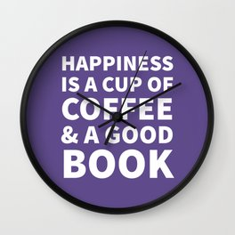 Happiness is a Cup of Coffee & a Good Book (Ultra Violet) Wall Clock