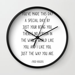 Fred Rogers Quote, You've made this day a special day, Wall Clock