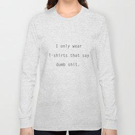 Dumb T-Shirts Long Sleeve T-shirt
