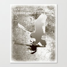 Sick of stereotypes... Canvas Print