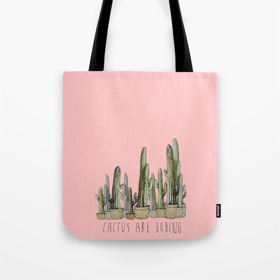 Cactus are Boring Tote Bag