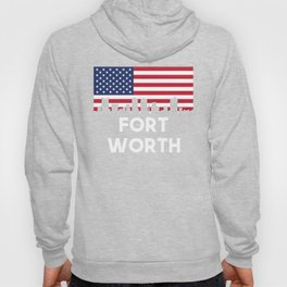 Fort Worth TX American Flag Skyline Hoody