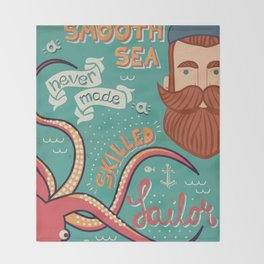 A Smooth Sea Never Made A Skilled Sailor Throw Blanket