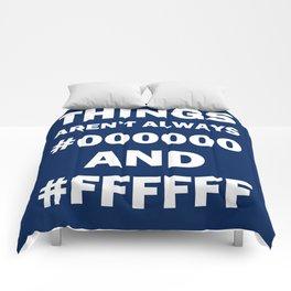 Things aren't always..... Comforters