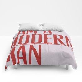 I Am A Modern Man Comforters