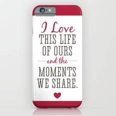 Loving Our Life Together iPhone 6s Slim Case