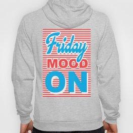 Friday Mood On, typography design Hoody