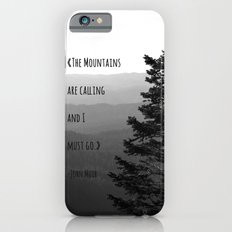 The Mountains are Calling and I must go - John Muir Slim Case iPhone 6