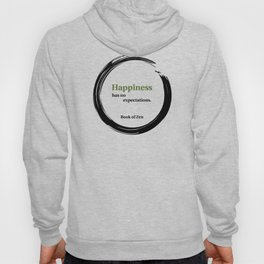 Happiness Has No Expectations Quote Hoody