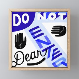Do Not Enter, Dear Framed Mini Art Print