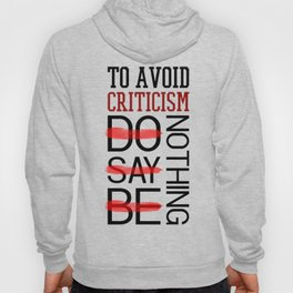 Lab No. 4 Do Say Be Nothing Elbert Hubbard Famous Motivational Quotes Hoody