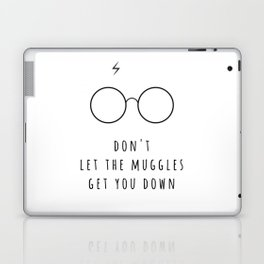 Don't Let The Muggles Get You Down Laptop & iPad Skin
