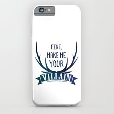Fine, Make Me Your Villain - Grisha Trilogy book quote design - In White Slim Case iPhone 6