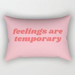 feelings are temporary Rectangular Pillow