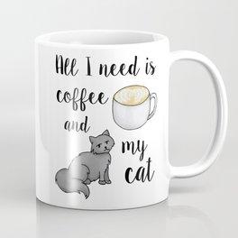 All I Need is Coffee and My Cat Coffee Mug