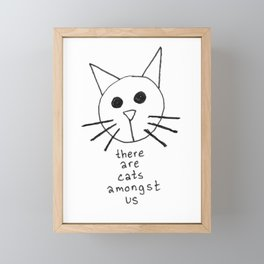 Cats? Cats! Cats. || There Are Cats Amongst Us (2019) Framed Mini Art Print