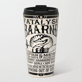Fatalysk Baarnd Concert Poster Metal Travel Mug