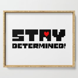 undertale, stay determined Serving Tray