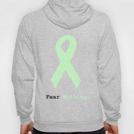 Fear Nothing: Mint Green Awareness Ribbon Hoody