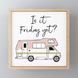 Is It Friday Yet? Framed Mini Art Print