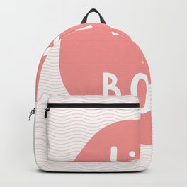 Like a Boss inspirational motivational typography home wall bedroom decor in peach pink peach Backpack