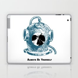 Always Be Yourself - Skull Deep Sea Diver Laptop & iPad Skin