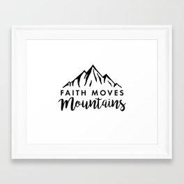 Faith Quote - Faith Moves Mountains Framed Art Print