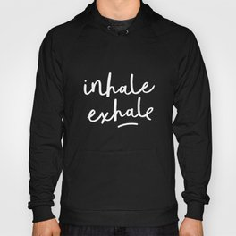 Inhale Exhale black-white typography poster black and white design bedroom wall home decor Hoody