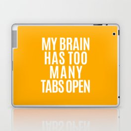 My Brain Has Too Many Tabs Open (Orange) Laptop & iPad Skin