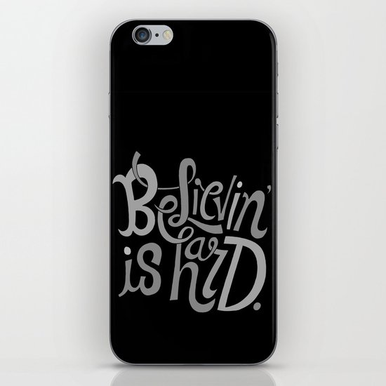 Believin' is Hard. iPhone & iPod Skin