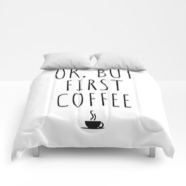 OK But First Coffee Drink Gift Funny Comforters
