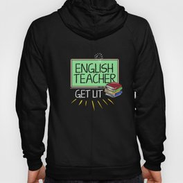 Gifts For Teachers: English Teachers Get Lit Hoody