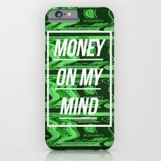 Money On My Mind iPhone 6s Slim Case