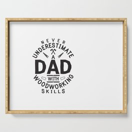 Funny Woodworking Carpentry Shirt For Carpenter Dad Gift For Do It Yourself Dads DIY / Handyman Dad Serving Tray