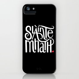 Slainte Mhath on black iPhone Case