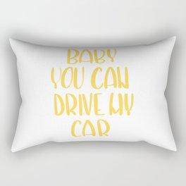 Baby, you can drive my car Rectangular Pillow