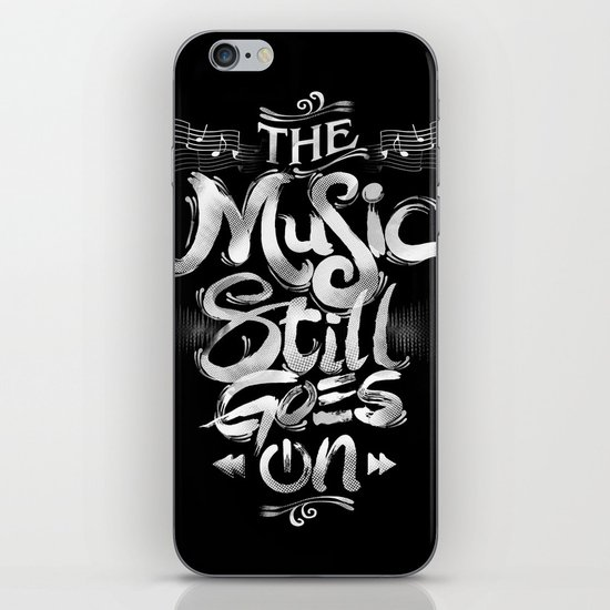 Music Still Goes On iPhone & iPod Skin