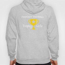 Fantasty Football Winner Trophy Wife Hoody
