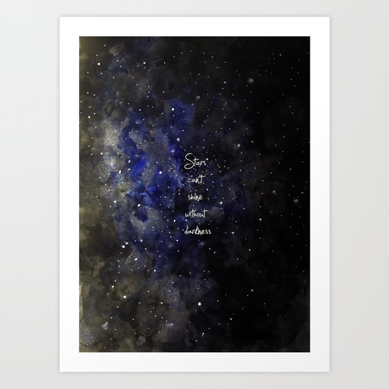 stars cant shine without darkness Art Print
