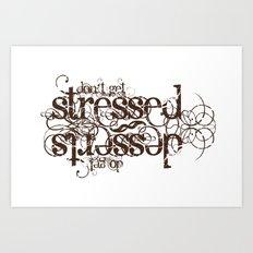 Don't get Stressed. Do get Desserts. Art Print