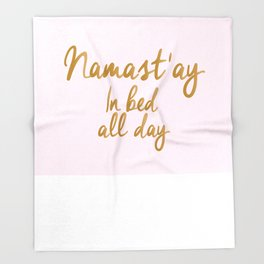 Namastay In Bed All Day Throw Blanket