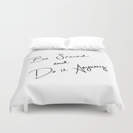 Be Scared and Do It Anyway Duvet Cover