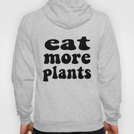 Eat More Plants Black White Vegan Vegetarian Hoody