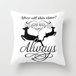 After all this time? Always Throw Pillow